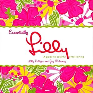 Essentially Lilly: A Guide to Colorful Entertainin
